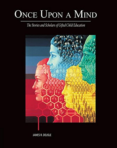 Once Upon a Mind - The Stories and Scholars of Gifted Child Education