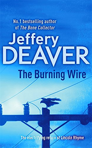 The Burning Wire (Lincoln Rhyme Thrillers) - APPROVED