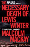 The Necessary Death of Lewis Winter (The Glasgow Trilogy Book 1)