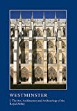 img - for Westminster Part I: The Art, Architecture and Archaeology of the Royal Abbey (The British Archaeological Association Conference Transactions) (Volume 1) book / textbook / text book