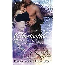 Twelvetide: Twelve Nights of Highland Magic by Dawn Marie Hamilton (2016-04-07)