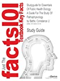 Studyguide for Essentials of Public Health Biology: a Guide for the Study of Pathophysiology by Constance U. Battle, ISBN 9780763744649, Cram101 Textbook Reviews, 1490215719