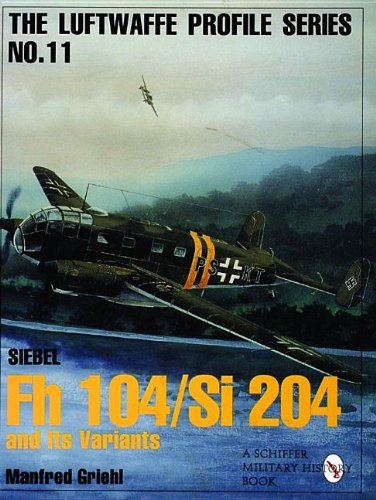 Luftwaffe Profile Series No.11: Siebel Fh 104/Si 204 and Its Variants