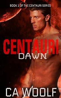 Centauri Dawn (Centauri Series Book 1) by [Woolf, CA]