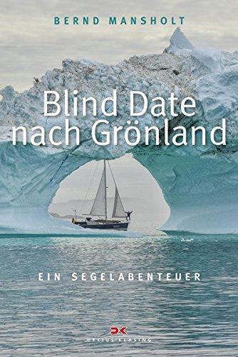 Blind Date nach Grönland: Ein Segelabenteuer