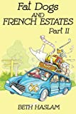 Fat Dogs and French Estates - Part 2 (Volume 2)
