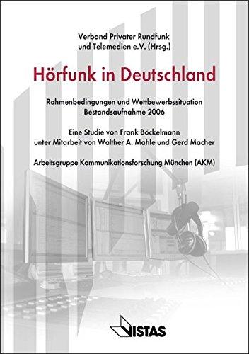 Hörfunk in Deutschland: Rahmenbedingungen und Wettbewerbssituation. Bestandsaufnahme 2006