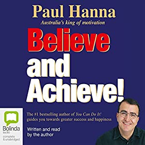 Believe and Achieve! Audiobook