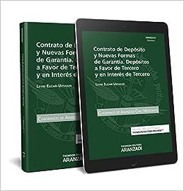 Contrato de depósito y nuevas formas de garantía. Depósitos a favor de tercero y en interés de tercero Papel + e-book Cuadernos - Aranzadi Civil: Amazon.es: ...