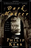 Dark Matter: The Private Life of Sir Isaac Newton by Philip Kerr front cover