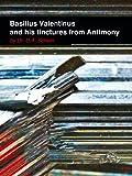 Basilius Valentinus and his tinctures from Antimony