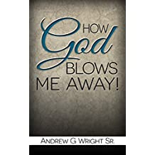 Christian: How God Blows Me Away!: Top Christian Books