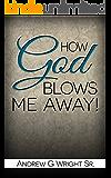 Christian: How God Blows Me Away!: Top Christian Books