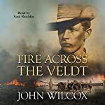 Fire Across the Veldt | John Wilcox