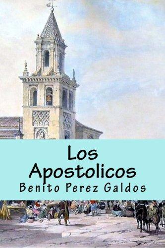 Los Apostolicos (Spanish Edition) [Benito Perez Galdos] (Tapa Blanda)