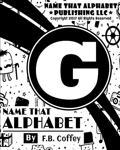 """Search : Name That Alphabet """"G"""": What's Your Name!!! (Little Monsters Book 7)"""