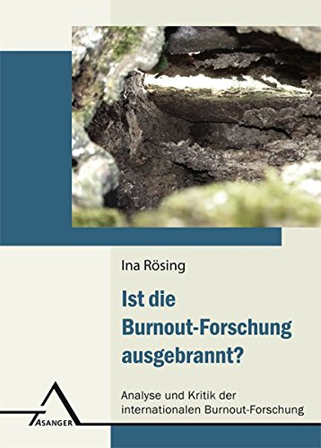 Ist die Burnout-Forschung ausgebrannt?: Analyse und Kritik der internationalen Burnout-Forschung