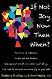 If Not Joy Now, Then When?, Ma Hadley and Stultz, 1457510375