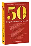 50 Things to Do When You Turn 50  Third Edition (Milestone)