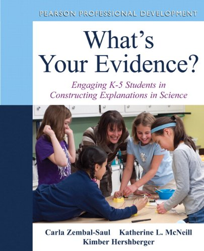 Download What's Your Evidence?: Engaging K-5 Children in Constructing Explanations in Science (Pearson Professional Development) Pdf