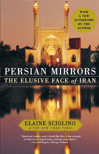 Persian Mirrors: The Elusive Face of Iran