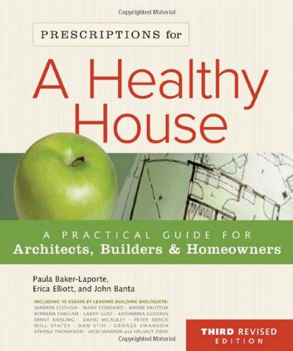 (Prescriptions for a Healthy House, 3rd Edition: A Practical Guide for Architects, Builders &)
