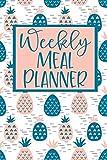 Weekly Meal Planner: 52 Weeks of Menu Planning Pages with Weekly...