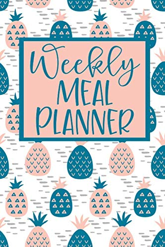 Weekly Meal Planner: 52 Weeks of Menu Planning Pages with Weekly Grocery Shopping List - Pineapple Pattern