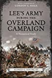 Lee's Army During the Overland Campaign, Alfred C. Young, 0807151726