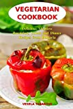 Vegetarian Cookbook:  Delicious Meatless Breakfast, Lunch  and Dinner Recipes from Bulgaria: Family-Friendly Vegetarian Meals (Healthy Vegetarian Recipes on a Budget)