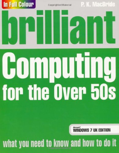 Brilliant Computing for the Over 50s Windows 7 edition PDF