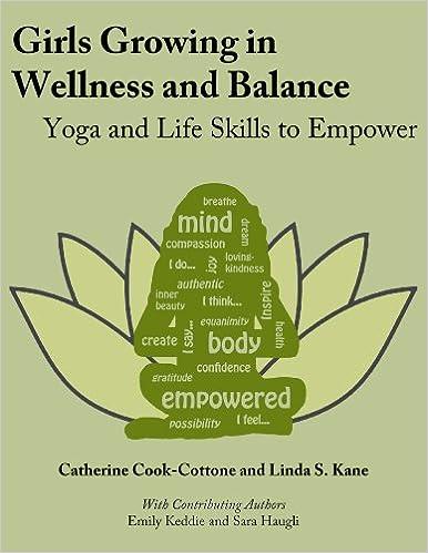 Girls Growing in Wellness and Balance: Yoga and Life Skills to ...