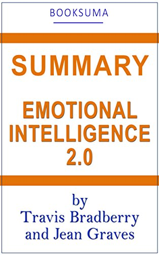 Summary of Emotional Intelligence 2.0 by Travis Bradberry and Jean Graves