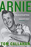 #3: Arnie: The Life of Arnold Palmer
