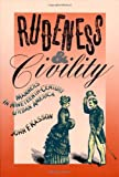 Rudeness and Civility : Manners in Nineteenth-Century Urban America, Kasson, John F., 0809034700