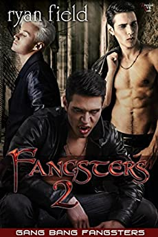 Fangsters 2: Gang Bang Fangsters by [Field, Ryan]