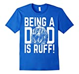 Mens Being a Dad is Ruff Lhasa Apso Pup Dad T-Shirt 3XL Royal Blue