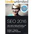 SEO 2016: Learn search engine optimization with smart internet marketing strategies