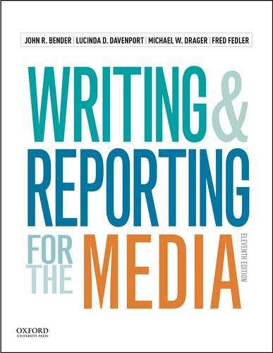 Book Depository Writing and Reporting for the Media by John R. Bender, Lucinda D. Davenport, Michael W. Drager, Fred Fedler.pdf