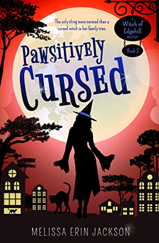Pawsitively Cursed (A Witch of Edgehill Mystery Book 2)