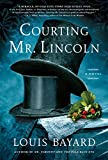 Image of Courting Mr. Lincoln: A Novel