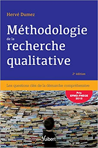 Amazon Fr Methodologie De La Recherche Qualitative Les Questions Cles De La Demarche Comprehensive Dumez Herve Livres