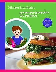 Superhelden-Geschichten Aus Dem Garten (Volume 1) (German Edition)