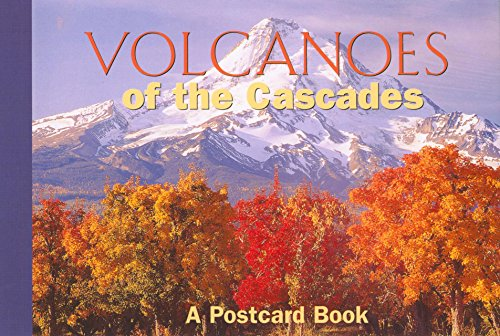 Volcanoes of the Cascades: A Postcard Book (Postcard Books)