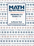 Math by All Means - Probability, Grades 1-2, Bonnie Tank, 0941355152