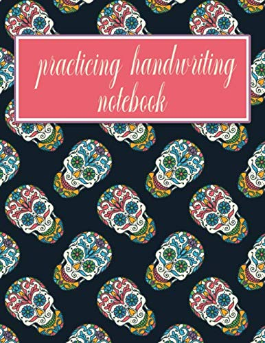 Practicing Handwriting Notebook: Handwriting Practice Paper for kids & adults - Dotted Lined Sheets - Halloween Colorful Sugar Skulls Pattern Cover