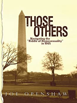 Those Others: Navigating the Riddle of Homosexuality in 1965 by [White, Jean, King, Martin Luther, Openshaw, Joe]