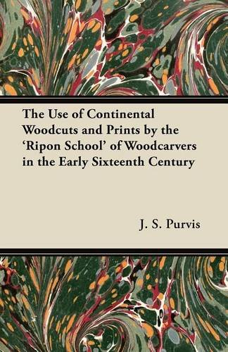 The Use of Continental Woodcuts and Prints by the 'Ripon School' of Woodcarvers in the Early Sixteenth Century