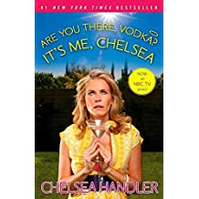 [Are You There, Vodka? It's Me, Chelsea] (By: Chelsea Handler) [published: December, 2009]
