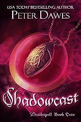 Shadowcast (Deathspell Book 2)